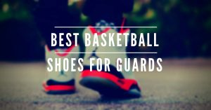 Title - The Best Basketball Shoes for Guards